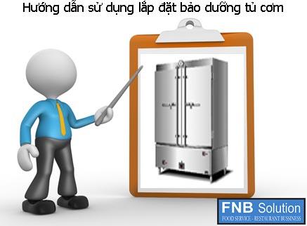 Hướng dẫn sử dụng lắp đặt bảo dưỡng tủ cơm